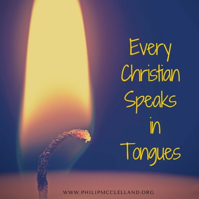 Every Christian Speaks in Tongues