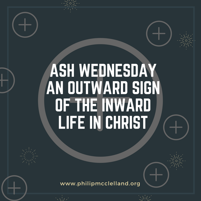 ash-wednesday-an-outward-sign-of-the-inward-life-in-christ