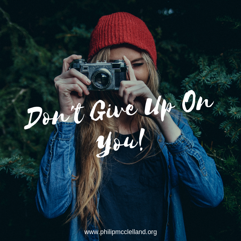 Don't Give up on you!
